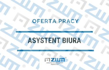 ZATRUDNIMY ASYSTENTA BIURA